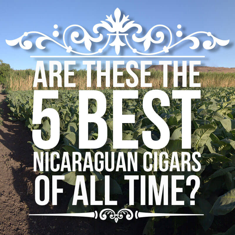 are these the 5 best nicaraguan cigars